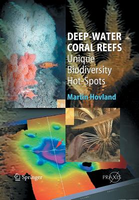Deep-water Coral Reefs: Unique Biodiversity Hot-Spots - Hovland, Martin