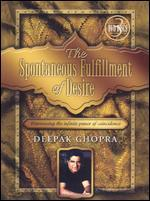 Deepak Chopra: The Spontaneous Fulfillment of Desire