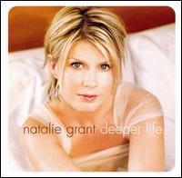 Deeper Life - Natalie Grant