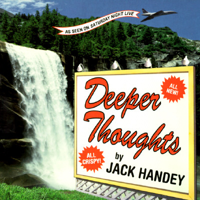 Deeper Thoughts: All New, All Crispy - Handey, Jack