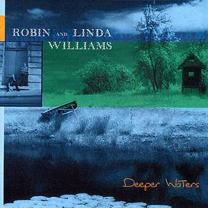 Deeper Waters - Robin & Linda Williams