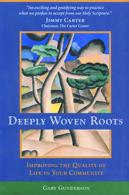 Deeply Woven Roots - Gunderson, Gary, and Carter, Jimmy, President (Foreword by)