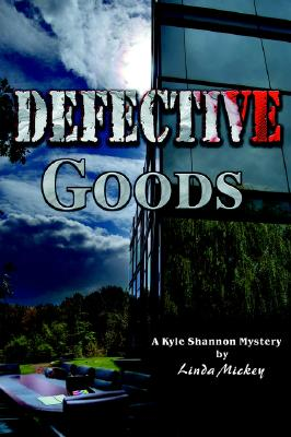 Defective Goods: A Kyle Shannon Mystery - Mickey, Linda