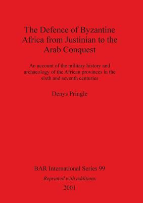 Defence of Byzantine Africa - Pringle, Denys, Professor