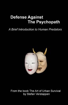 Defense Against the Psychopath: A Brief Introduction to Human Predators - Verstappen, MR Stefan H