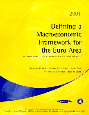 Defining a Macroeconomic Framework for the Euro Area: Monitoring the European Central Bank 3 - Alesina, Alberto, and Blanchard, Olivier, and Gali, Jordi