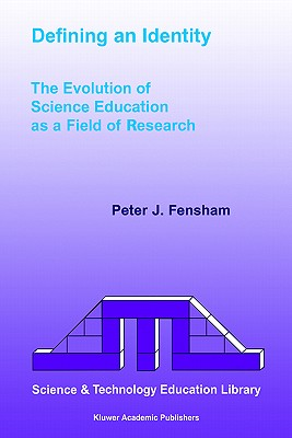 Defining an Identity: The Evolution of Science Education as a Field of Research - Fensham, P.J.