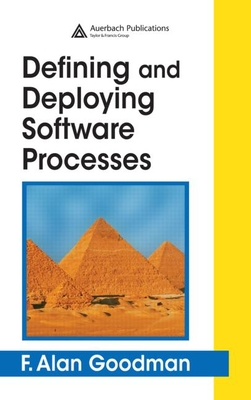 Defining and Deploying Software Processes - Goodman, F. Alan