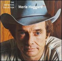 Definitive Collection - Merle Haggard