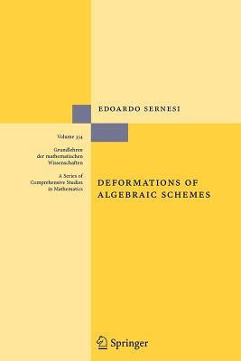 Deformations of Algebraic Schemes - Sernesi, Edoardo