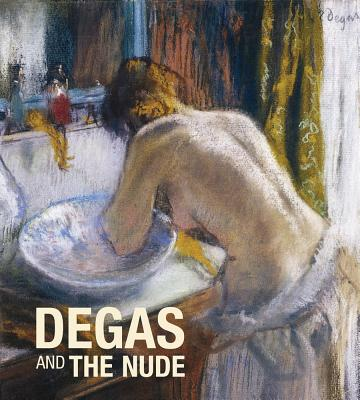 Degas and the Nude - Degas, Edgar, and Rey, Xavier (Text by), and Roquebert, Anne (Text by)