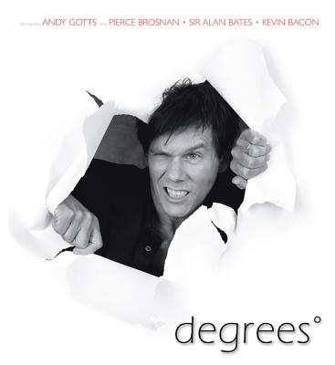 Degrees - Gotts, Andy (Photographer), and Brosnan, Pierce (Text by), and Bates, Alan (Text by)