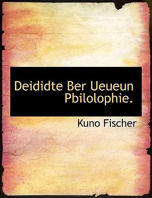 Deididte Ber Ueueun Pbilolophie. - Fischer, Kuno