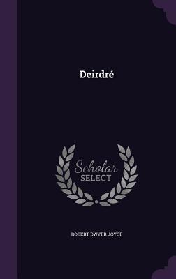 Deirdre - Joyce, Robert Dwyer