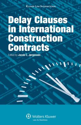 Delay Clauses in International Construction Contracts - Jorgensen, Jacob Christian