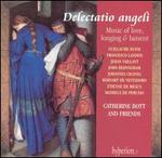 Delectatio angeli: Music of Love, Longing & Lament
