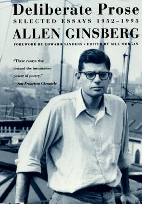 Deliberate Prose Selected Essays 1952-1995 - Ginsberg, Allen