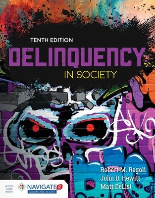 Delinquency in Society - Regoli, Robert M, and Hewitt, John D, and Delisi, Matt