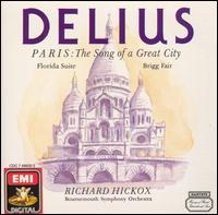 Delius: Paris, the Song of a Great City; Florida Suite; Brigg Fair - Bournemouth Symphony Orchestra; Richard Hickox (conductor)