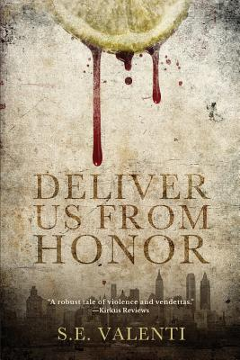 Deliver Us from Honor - Valenti, S E