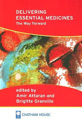 Delivering Essential Medicines - Attaran, Amir (Editor), and Granville, Brigitte (Editor)