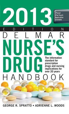 Delmar Nurse's Drug Handbook - Spratto, George R, PhD, and Woods, Adrienne L, MSN, CRNP