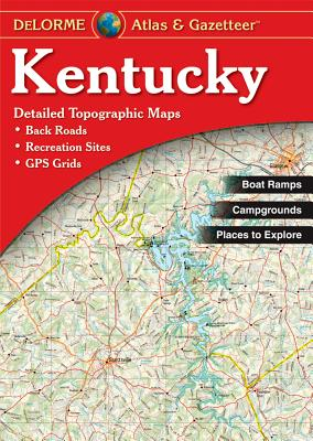 Delorme Kentucky Atlas & Gazetteer - Rand McNally, and Delorme Publishing Company, and DeLorme