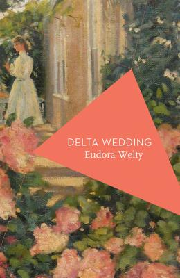 Delta Wedding - Welty, Eudora, and Schmidt, Michael (Introduction by)