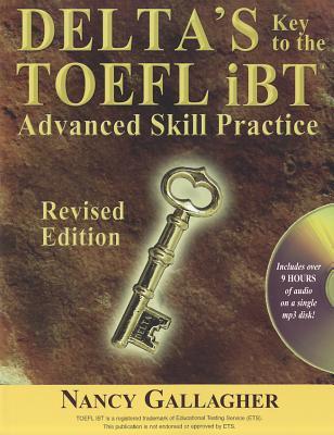Delta's Key to the TOEFL iBT: Advanced Skill Practice - Gallagher, Nancy