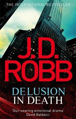 Delusion in Death: 35 - Robb, J. D.
