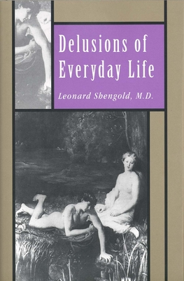 Delusions of Everyday Life - Shengold, Leonard