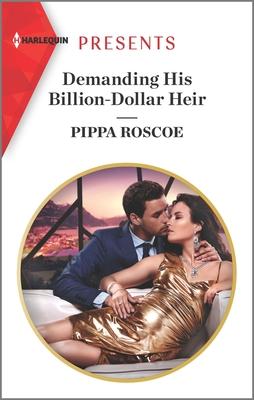 Demanding His Billion-Dollar Heir - Roscoe, Pippa