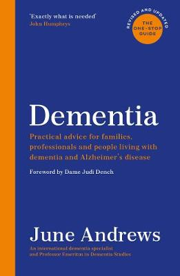 Dementia: The One-Stop Guide: Practical advice for families, professionals and people living with dementia and Alzheimer's disease: Updated Edition - Andrews, June