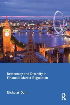 Democracy and Diversity in Financial Market Regulation - Dorn, Nicholas