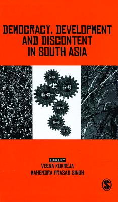 Democracy, Development and Discontent in South Asia - Kukreja, Veena, Dr. (Editor)