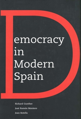 Democracy in Modern Spain - Gunther, Richard