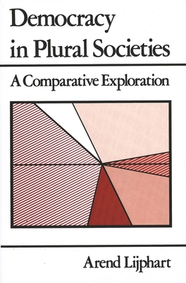 Democracy in Plural Societies: A Comparative Exploration - Lijphart, Arend