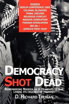 Democracy Shot Dead - Truman, D Richard
