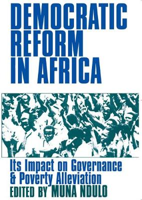 Democratic Reform in Africa: Its Impact on Governance & Poverty Alleviation - Ndulo, Muna (Editor)