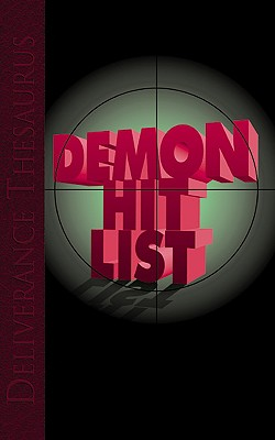 Demon Hit List: Deliverance Thesaurus - Eckhardt, John