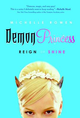Demon Princess: Reign or Shine - Rowen, Michelle
