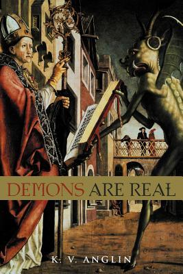 Demons Are Real - Anglin, K V