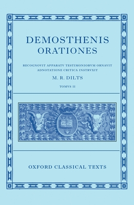 Demosthenis Orationes: Tomvs II - Dilts, M. R. (Editor)