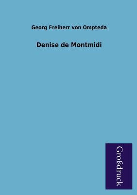 Denise de Montmidi - Ompteda, Georg Freiherr Von