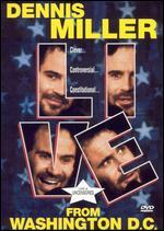 Dennis Miller: Live From Washington D.C.