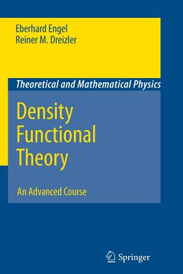 Density Functional Theory: An Advanced Course - Engel, Eberhard, and Dreizler, Reiner M.