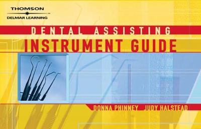 Dental Assisting Instrument Guide - Phinney, Donna J, and Halstead, Judy H