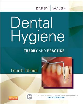Dental Hygiene: Theory and Practice - Darby, Michele Leonardi, and Walsh, Margaret