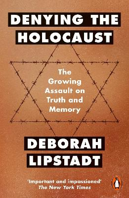 Denying the Holocaust: The Growing Assault On Truth And Memory - Lipstadt, Deborah