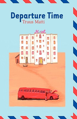 Departure Time - Matti, Truus, and Forest-Flier, Nancy (Translated by)